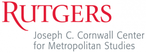 Rutgers Joseph C. Cornwall Center for Metropolitan Studies